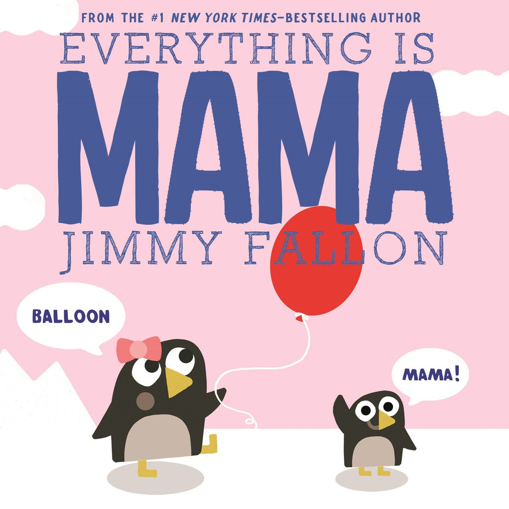 Everything is MAMA by Jimmy Fallon - Hardcover