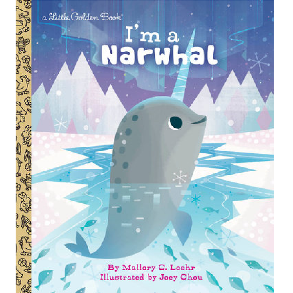 I'm a Narwhal - Little Golden Book