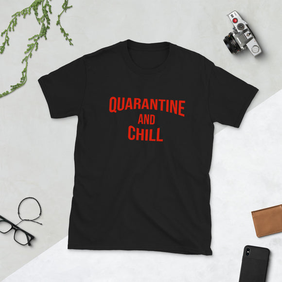 Quarantine and Chill T-Shirts