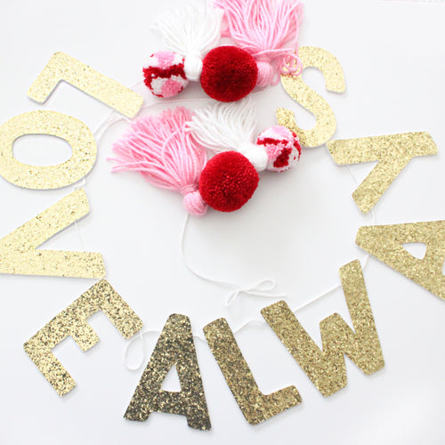 Love Always Garland, Pom Poms & Tassels, Valentines Banner Decor