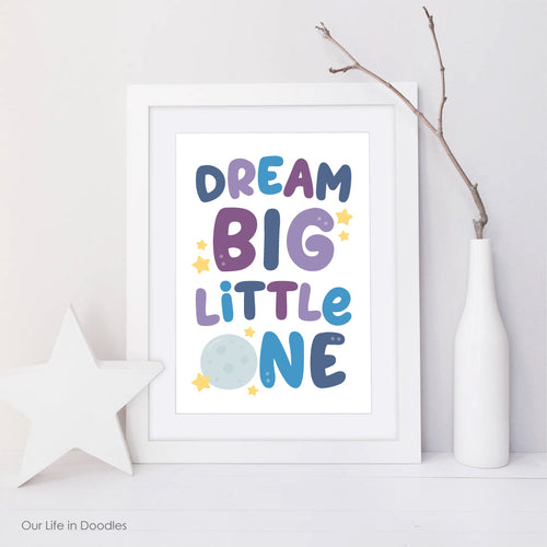 Dream BIG Little One Art Print, Space Printable Room Decor