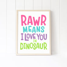 "Load image into Gallery viewer, Dinosaur RAWR Art Print, ""RAWRS Means I Love You in Dinosaur"" Digital Printable Wall Art Decor"