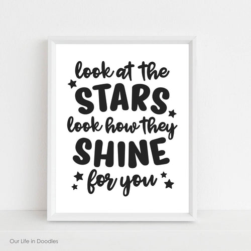 Look at the Stars Look How they Shine for You Art Print, Printable Black & White Quote, Kids Room Decor