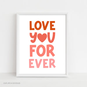 Love You Forever Art Print, Valentines Heart Digital Printable