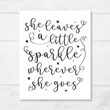 Load image into Gallery viewer, She Leaves a Little Sparkle Wherever She Goes Art Print, Printable Playroom, Girls Kids Room Decor