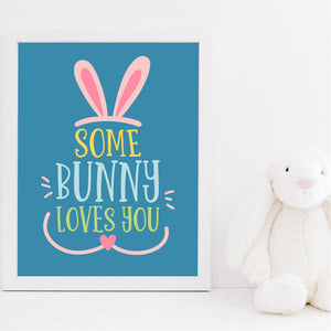 Some Bunny Loves You Art Print, Happy Easter Printable Room Decor