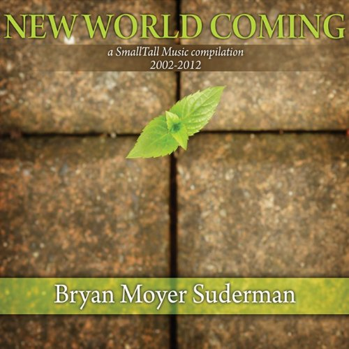 07 - New World Coming [Audio CD] Suderman, Bryan Moyer