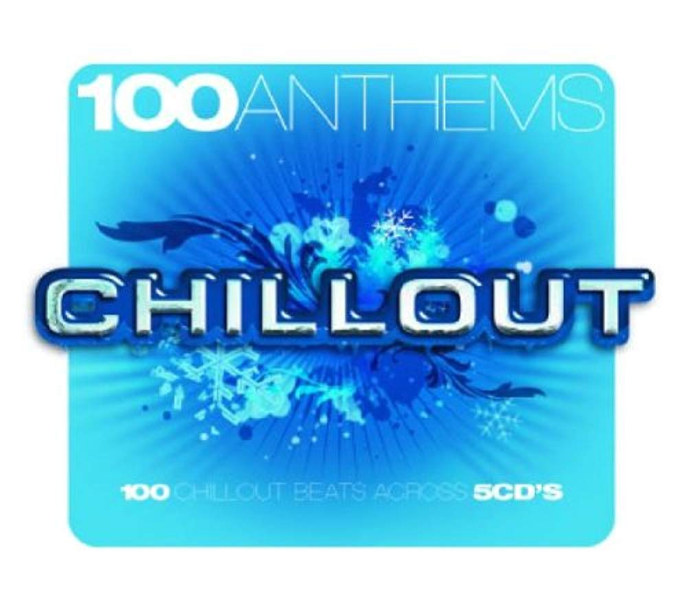 100 Anthems: Chill Out [Audio CD] 100 Anthems-Chill Out