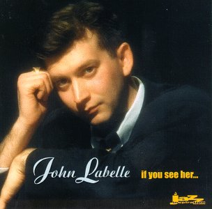 (T)If You See Her [Audio CD] Labelle, John