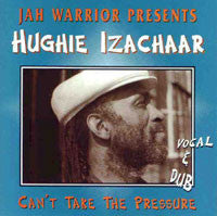 Can't Take the Pressure: Vocal & Dub [Audio CD] Izachaar, Hughie