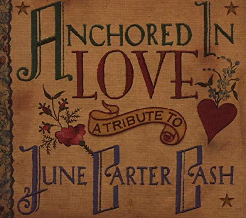 Anchored in Love: A Tribute To June Carter Cash [Audio CD] Various