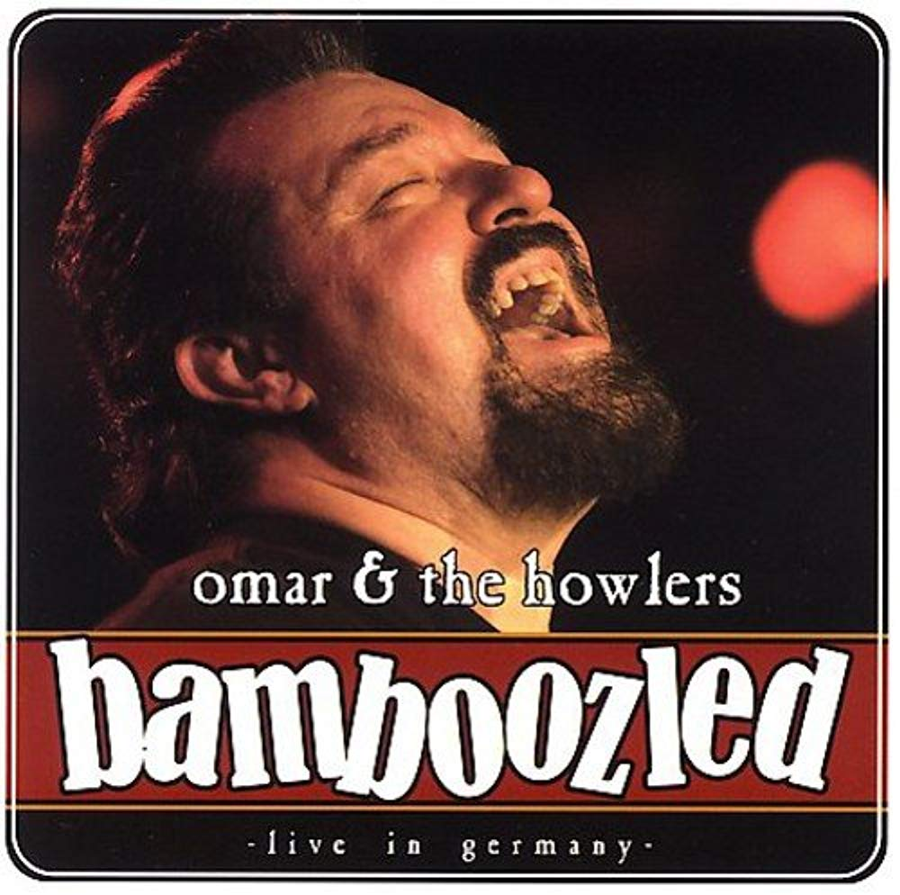 Bamboozled - Live In Germany [Audio CD] Omar and The Howlers
