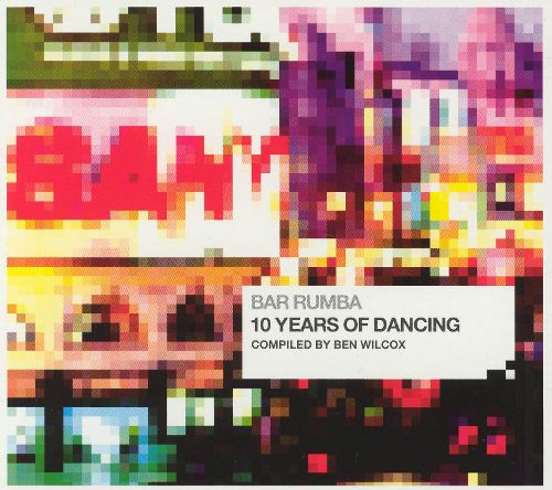 Bar Rumba...Ten Years Of Dancing [Audio CD] Various