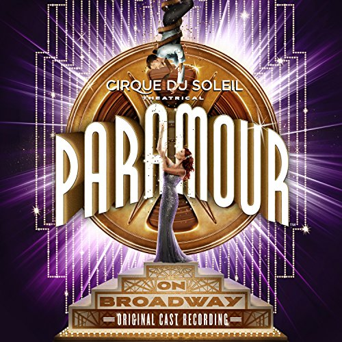 Cirque Du Soleil Paramour (Original Broadway Cast Recording) [Audio CD] Cirque Du Soleil