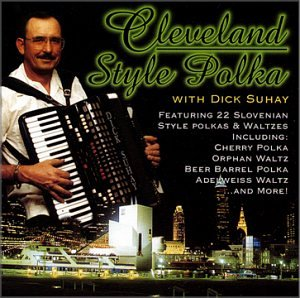 Cleveland Style Polka [Audio CD] Dick Shuhay