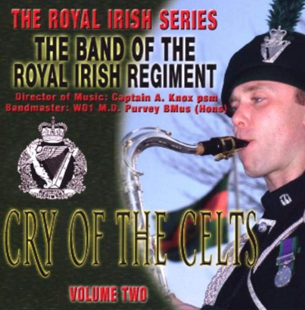 Cry Of The Celts: The Royal Irish Series, Vol. 2 [Audio CD] BAND BUGLES PIPES & DRUMS OF THE ROYAL IRISH REGIMENT