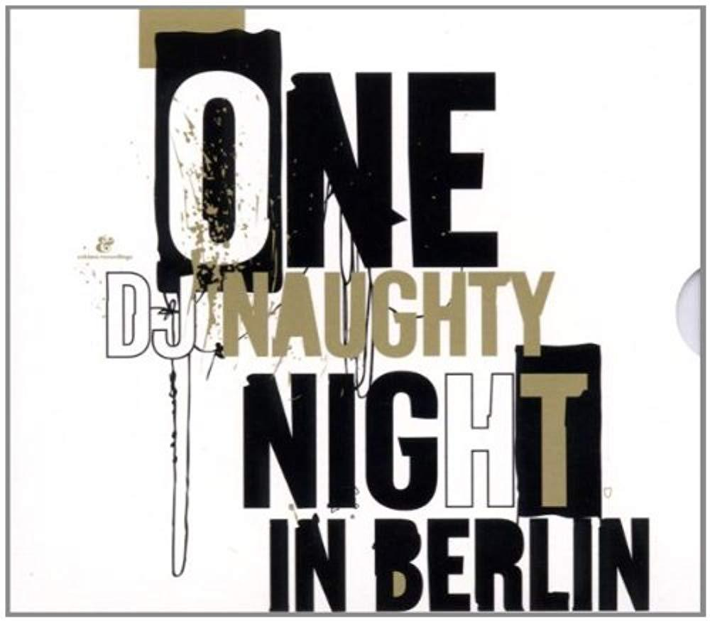 Dj Naughty Presents One Naughty Night In Berlin [Audio CD] DJ NAUGHTY