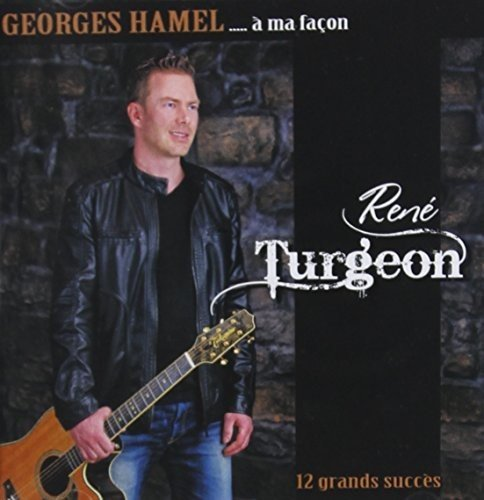 Georges Hamel à ma façon [Audio CD] René Turgeon