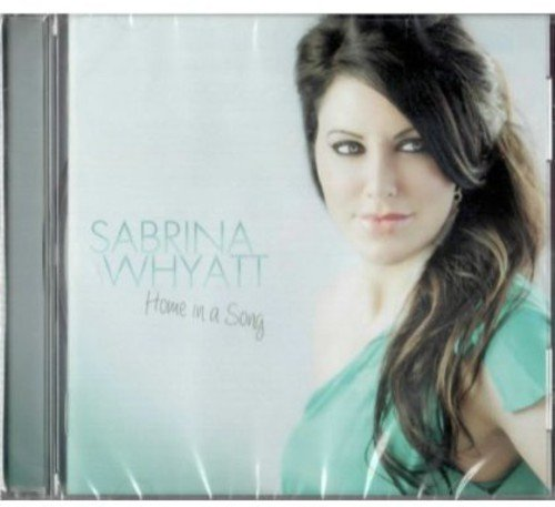 Home in a Song [Audio CD] Sabrina Whyatt