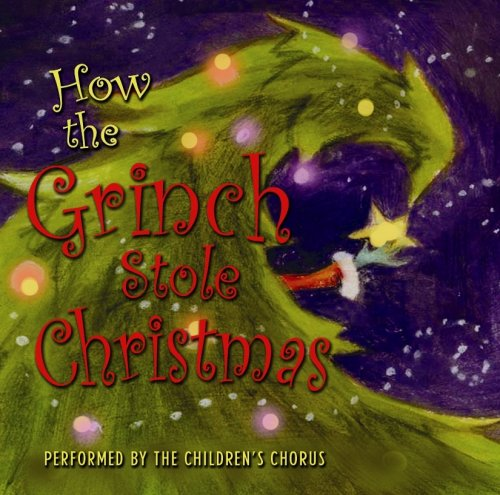 How the Grinch Stole Christmas and Other Christmas Songs for Kids [Audio CD] Children's Chorus
