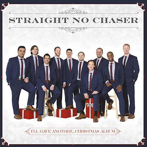 I'll Have Another...Christmas Album [Audio CD] Straight No Chaser
