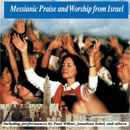 Messianic Praise and Worship From Israel [Audio CD] Messianic Praise & Worship