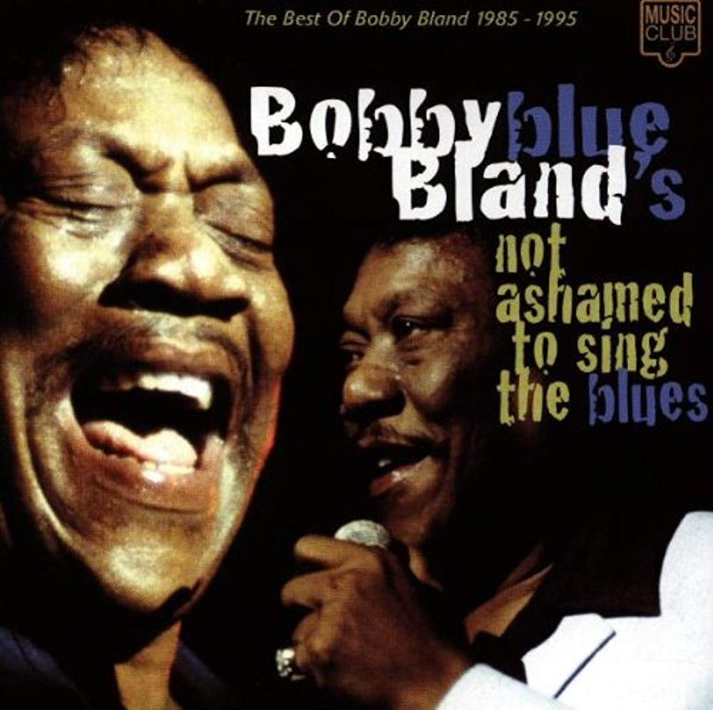 Not Ashamed to Sing the Blues: Best of 1 [Audio CD] Bland, Bobby Blue