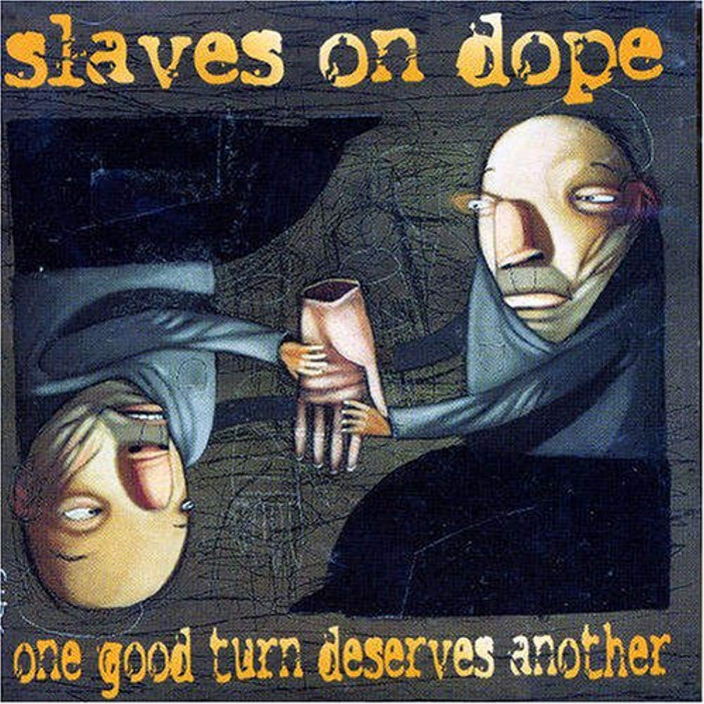 One Good Turn Deserves Another [Audio CD] Slaves On Dope