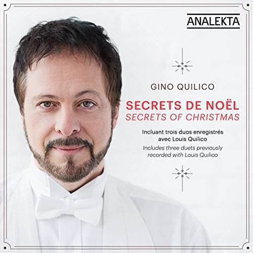 Secrets of Christmas / Secrets de Noël [Audio CD] Quilico, Gino; Irving Berlin; César Franck; Franz Schubert; Saint Alfonso Liguori; Placide Cappeau; Sammy Cahn; Jimmy Van Heusen; Pietro Yon; Enzo De Rosa and Paul Oxley