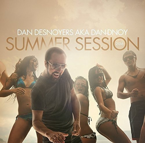 Summer Session 2016 [Audio CD] Dan Desnoyers