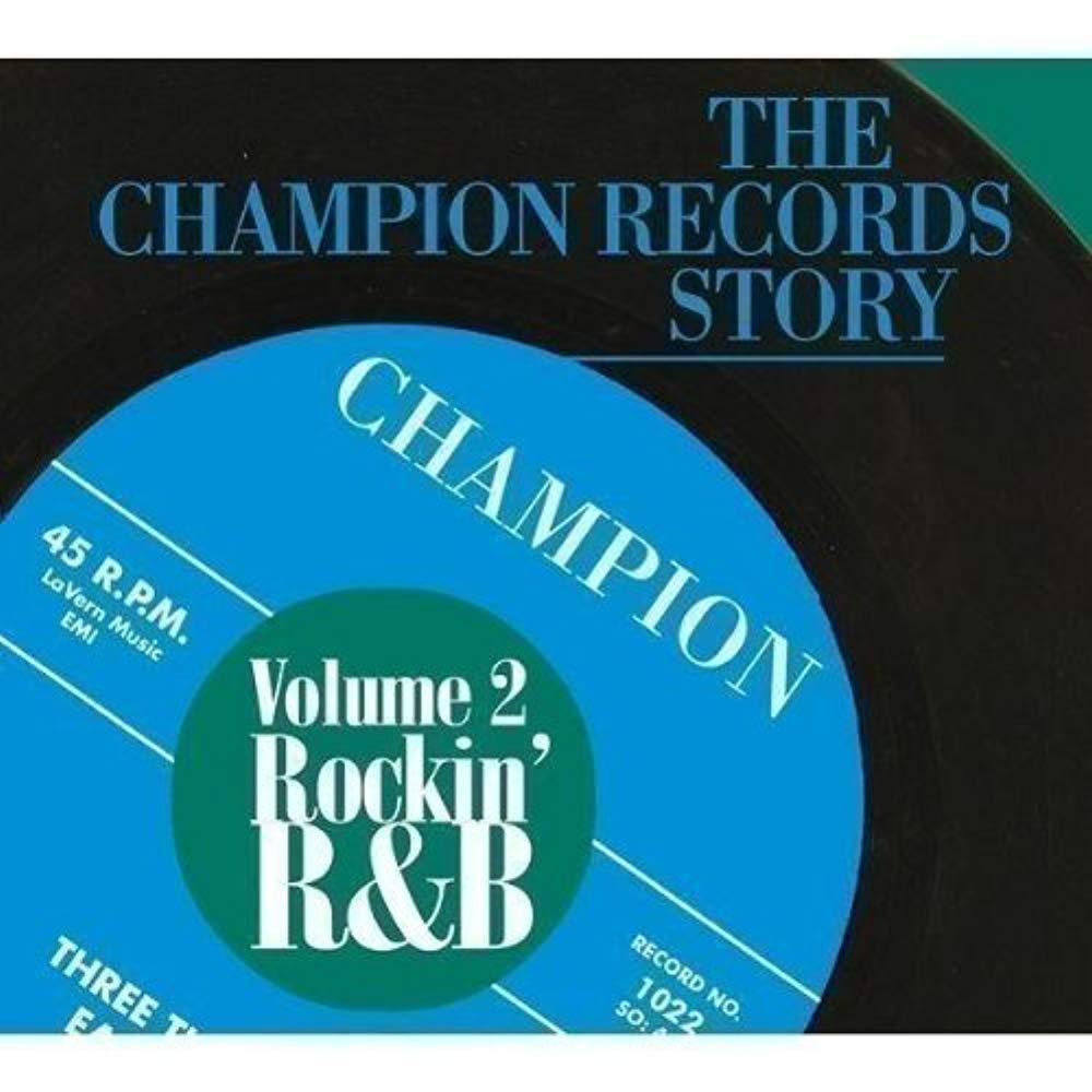 The Champion Records Story Vol. 2 - Rockin' R&B [Audio CD] Various Artists