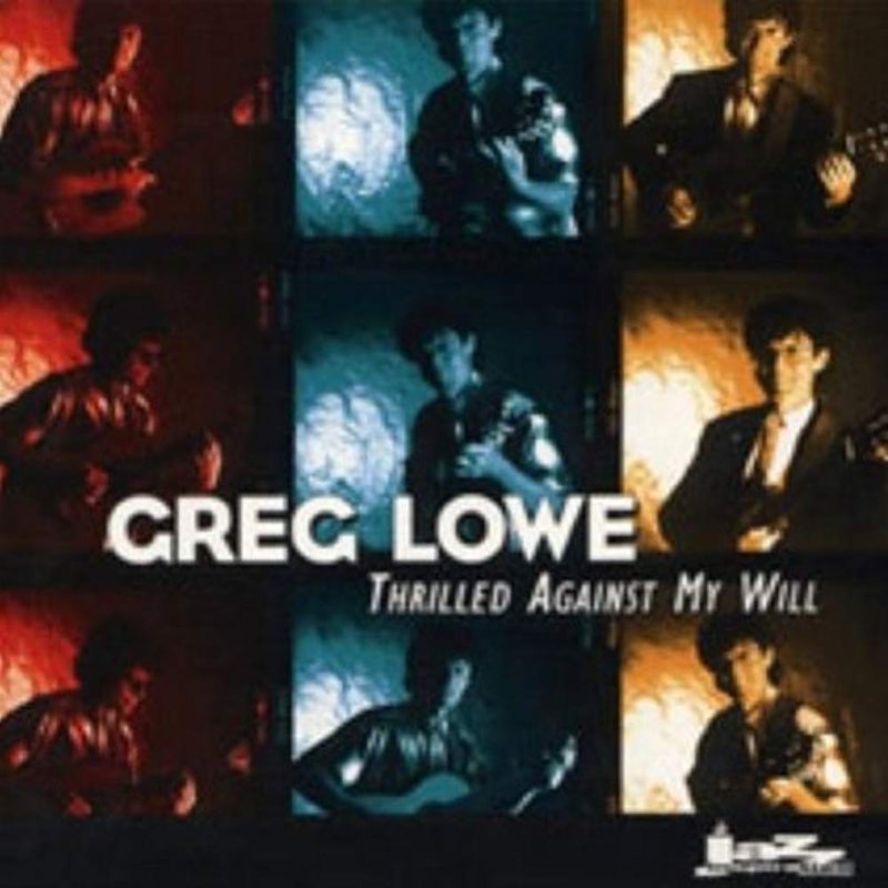 Thrilled Against My Will [Audio CD] Greg Lowe