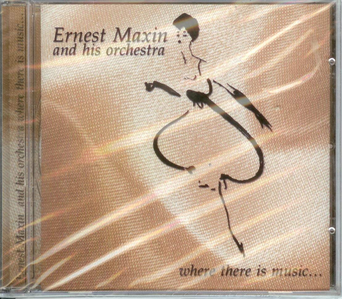 Where There Is Music [Audio CD] ERNEST MAXIN & HIS ORCHESTRA