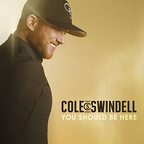 You Should Be Here [Audio CD] Cole Swindell