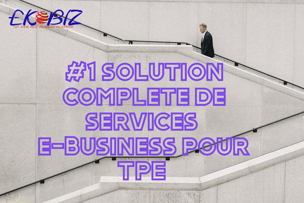 #1 solution complete de services  e-Business pour TPE  | EKBIZ  | Amazing Service