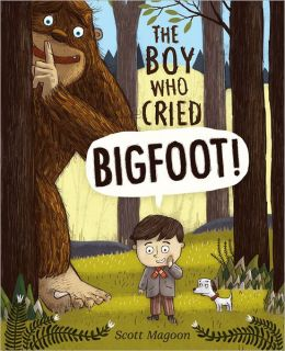 The Boy Who Cried Bigfoot! - Book