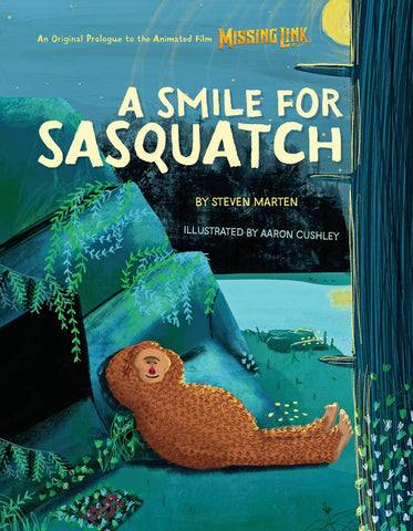 A Smile for Sasquatch A Missing Link Story