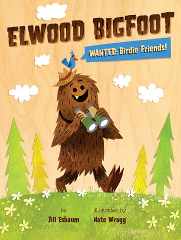 Elwood Bigfoot Wanted Birdie Friends