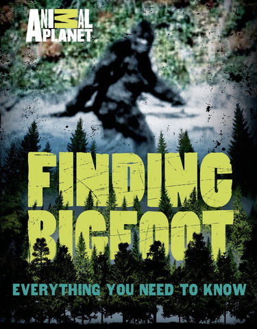 Finding Bigfoot: Everything You Need to Know - Book