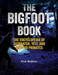 The Bigfoot Book The Encyclopedia of Sasquatch- Yeti and Cryptid Primates