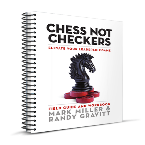 Chess Not Checkers: Field Guide (Spiral Bound Edition)