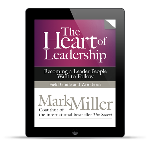 The Heart of Leadership: Field Guide (Digital Edition)