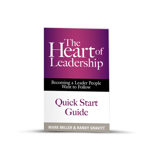 The Heart of Leadership: Quick Start Guide