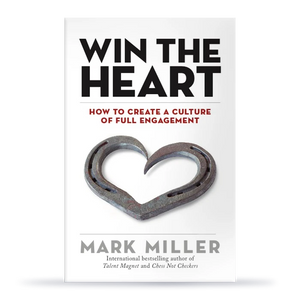 Win the Heart: How to Create a Culture of Full Engagement (Hardcover Book)