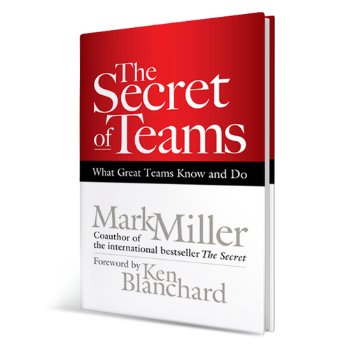 The Secret of Teams: What Great Teams Know and Do
