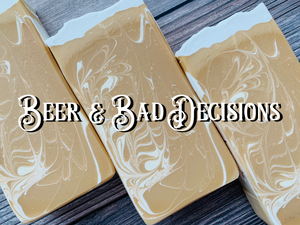 Beer & Bad Decissions
