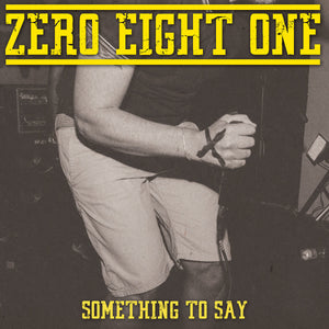"Zero Eight One ""Something To Say"" CD"