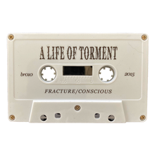 "Load image into Gallery viewer, A Life Of Torment ""Fracture/Conscious"" Cassette"