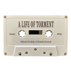 "A Life Of Torment ""Fracture/Conscious"" Cassette"