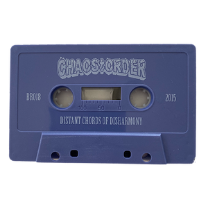 "Chaos Order ""Distant Chords Of Disharmony"" Cassette"